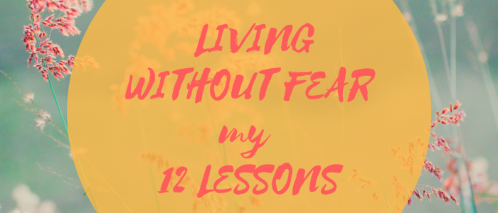 12 lessons in living without fear